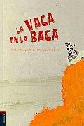 La Vaca En La Baca/ the Cow in La Baca