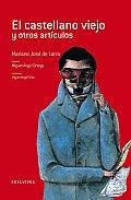 El Castellano Viejo Y Otros Articulos/ the Old Castilian and Other Articles