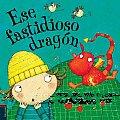 Ese Fastidioso Dragon/ That Pesky Dragon