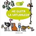 Me Gusta La Naturaleza / I Love Nature