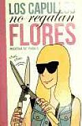 Los Capullos No Regalan Flores  / Idiots Don't Give Flowers