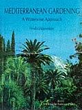 Mediterranean Gardening A Waterwise Appr