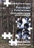 Psicologia Y Feminismo / Psychology and Feminism
