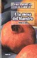 A La Mesa Del Maestro / At the Table of the Master