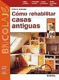 Como Rehabilitar Casas Antiguas / How To Restore an Old House