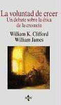 La Voluntad De Creer / the Will To Believe