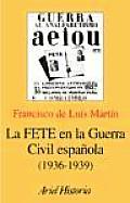 La FETE en la Guerra Civil espaänola, 1936-1939