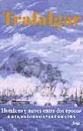 Trafalgar: Hombres y Naves Entre DOS Epocas (Ariel Grandes Batallas)