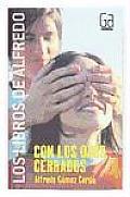 Con Los Ojos Cerrados / With Closed Eyes