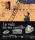 La vida en un castillo/ Life in the castle