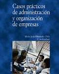 Casos Practicos De Administracion Y Organizacion De Empresas/ Practical Cases of  Business Administration and Organization