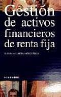 Gestion De Activos Financieros De Renta Fija/ Financial Asset Management and Securities