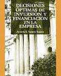 Decisiones Optimas De Inversion Y Financiacion En La Empresa / Optimal Investment Decisions and Company Financing
