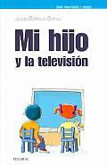 Mi Hijo Y La Television/ My Child And Television
