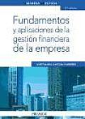 Fundamentos Y Aplicaciones De La Gestion Financiera De La Empresa / Fundamentals and Applications of the Company's Financial Management