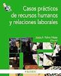 Casos Practicos De Recursos Humanos Y Relaciones Laborales / Practical Cases of Human Resources and Labor Relations