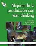 Mejorando La Produccion Con Lean Thinking / Improving Production With Lean Thinking