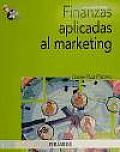 Finanzas Aplicadas Al Marketing / Finance Applied To Marketing