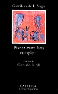 Poesia Castellana Completa (Letras Hispanicas)