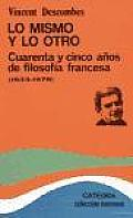 Lo Mismo Y Lo Otro / Modern French Philosophy