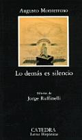 Letras Hispanicas #261: Lo Demas Es Silencio: La Vida y La Obra de Eduardo Torres
