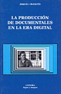La Produccion de Documentales En La Era Digital