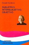 Subjetivo, Intersubjetivo, Objetivo/ Subjective, Intersubjective and Objective