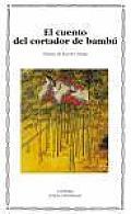 El Cuento del Cortador de Bambu