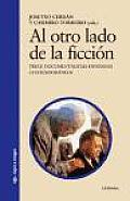 Al Otro Lado De La Ficcion/ the Other Side of Fiction