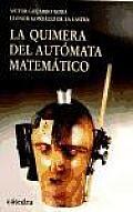 La quimera del automata matematico / The Chimera of Mathematical Automaton