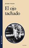 El Ojo Tachado / the Branded Eye