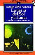 La Tierra del Sol y la Luna / The Land of the Sun and the Moon