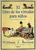 El Libro de las Virtudes Para Ninos / The Children's Book of Virtues