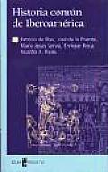 Coleccion Textos y Documentos #2: Historia Comun de Iberoamerica