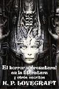 El Horror Sobrenatural En La Literatura y Otros Escritos