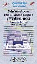 Data Warehouse Con Business Objects Y Webintelligence/ Data Warehouse with Business Objects and Webintelligence