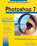 Manual Imprescindible De Photoshop 7 / Essential Manual of Photoshop 7
