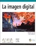 La Imagen Digital / Digital Imaging Essential Skills