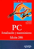 La Biblia PC / The COmplete PC Upgrade and Maintenance Guide, Sixteenth Edition