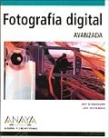 Fotografia Digital Avanzada/ Perfect Digital Photography