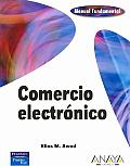 Manual Fundamental Comercio Electronico/ Electronic Commerce from Vision to Fulfillment