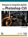 Manipula Tus Fotografias Digitales Con Photoshop CS5 / the Adobe Photoshop CS5 Books for Digital Photographers
