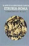 Arte de La Antiguedad Clasica, El - Etruria-Roma