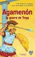 Agamennon y La Guerra de Troya