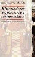 Diccionario Akal de Historiadores Espanoles Contemporaneos