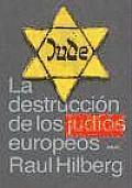 La Destruccion de Los Judios Europeos
