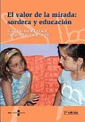 Valor de La Mirada: Sordera y Educacin, El (2 Edicin)