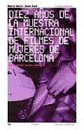 Paidos Sesion Continua #4: Diez Anos de La Muestra Internacional de Filmes de Mujeres de Barcelona: La Empresa de Sus Talentos