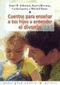 Cuentos Para Ensenar a Tus Hijos a Entender El Divorcio