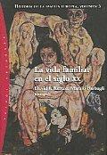 Vida Familiar En El Siglo XX Historia de La Familia Europea T. 3